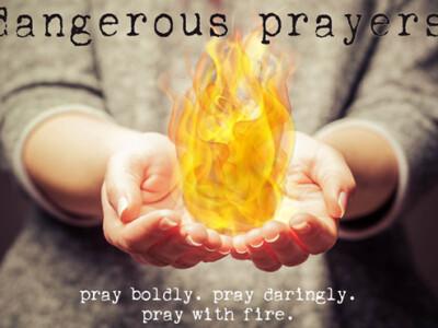 Dangerous Prayers: Search Me, Know Me