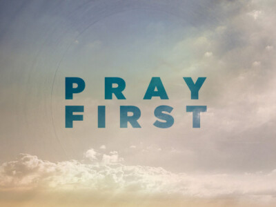 Pray First | The Lord's Prayer